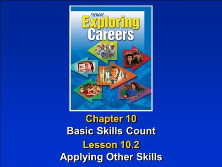 Chapter 10 Basic Skills Count Chapter 10 Basic Skills Count Lesson 10.2 Applying Other Skills Lesson 10.2 Applying Other Skills.