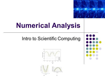 Numerical Analysis Intro to Scientific Computing.