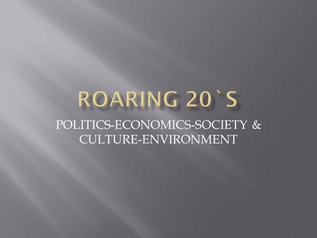 POLITICS-ECONOMICS-SOCIETY & CULTURE-ENVIRONMENT.