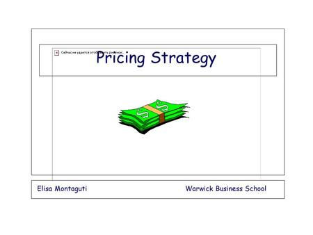 Pricing Strategy Elisa Montaguti Warwick Business School.