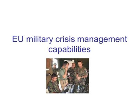 EU military crisis management capabilities