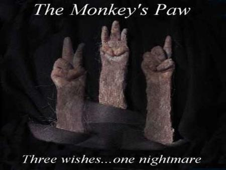 The Monkey's Paw W. W. Jacobs. The Monkey's Paw W. W. Jacobs.