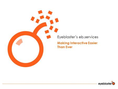 Eyeblaster's eb.services Making Interactive Easier Than Ever.
