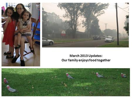 March 2013 Updates: Our family enjoys food together.