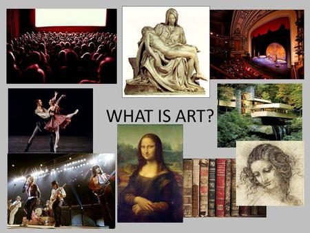 WHAT IS ART?. WHY DO WE DO ART? WHAT IS ART? DEFINITION?