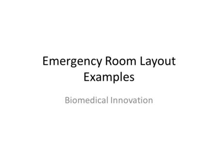 Emergency Room Layout Examples Biomedical Innovation.