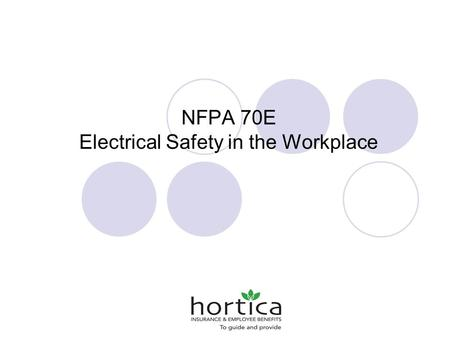 NFPA 70E Electrical Safety in the Workplace. Objectives What NFPA 70E covers Understand Arc Flash, Incident Energy, & Flash Protection Boundary Standards,