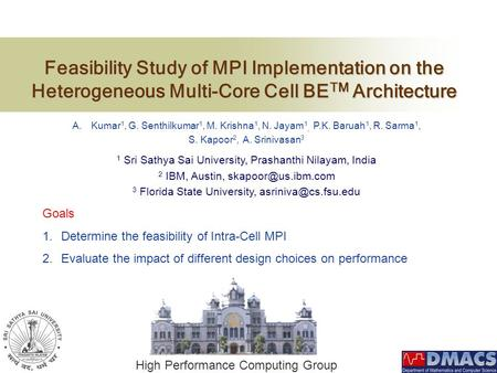High Performance Computing Group Feasibility Study of MPI Implementation on the Heterogeneous Multi-Core Cell BE TM Architecture Feasibility Study of MPI.
