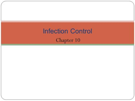 Chapter 10 Infection Control. Copyright ©2012 by Pearson Education, Inc. All rights reserved. Essentials of Dental Radiography for Dental Assistants and.