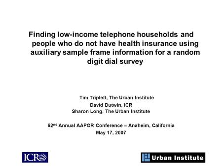 Finding low-income telephone households and people who do not have health insurance using auxiliary sample frame information for a random digit dial survey.