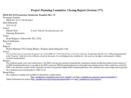 Project Planning Committee Closing Report (Session #77) IEEE 802.16 Presentation Submission Template (Rev. 9) Document Number: IEEE 802.16-12-138-00-Gdoc.