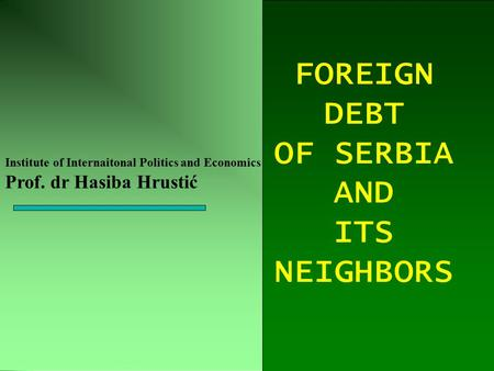© The McGraw-Hill Companies, Inc.,2001 17- 1 Irwin/McGraw-Hill Institute of Internaitonal Politics and Economics Prof. dr Hasiba Hrustić FOREIGN DEBT OF.