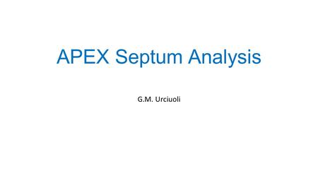 APEX Septum Analysis G.M. Urciuoli. Comparison between PREX septum field (from SNAKE input), and APEX septum field (from TOSCA simulations). Y axis.