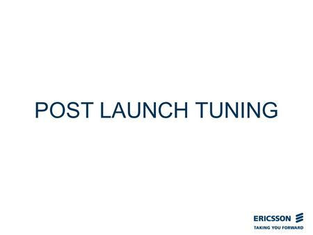 Slide title In CAPITALS 50 pt Slide subtitle 32 pt POST LAUNCH TUNING.