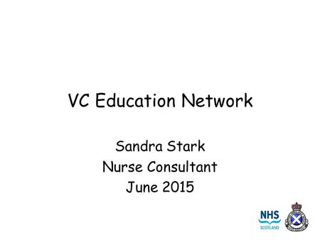 VC Education Network Sandra Stark Nurse Consultant June 2015.