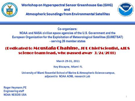 1 Workshop on Hyperspectral Sensor Greenhouse Gas (GHG) and Atmospheric Soundings from Environmental Satellites Atmospheric Soundings from Environmental.