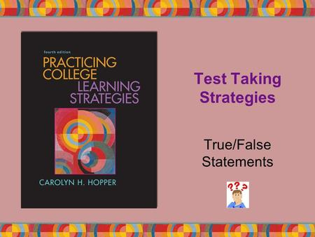 Test Taking Strategies True/False Statements. Copyright © Houghton Mifflin Company. All rights reserved.8 | 2 Negatives Circle all negatives so that you.