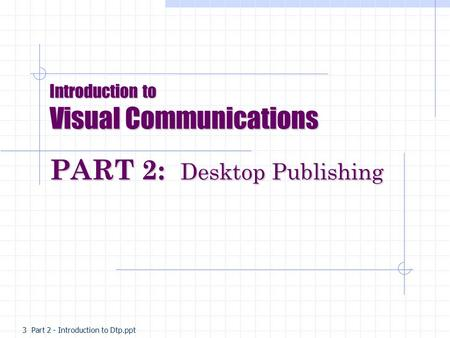 Introduction to Visual Communications PART 2: Desktop Publishing