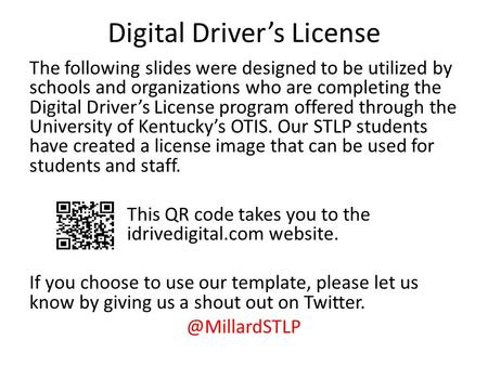 Digital Driver's License The following slides were designed to be utilized by schools and organizations who are completing the Digital Driver's License.