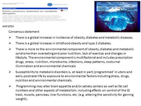 Consensus statement  There is a global increase in incidence of obesity, diabetes and metabolic diseases.  There is a global increase in childhood obesity.