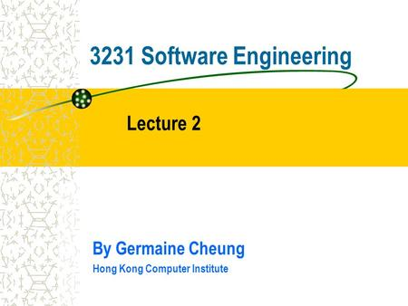3231 Software Engineering By Germaine Cheung Hong Kong Computer Institute Lecture 2.