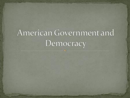 "The founding fathers were suspicious of democracy in its truest form. Lincoln defined democracy as ""government of the people, by the people and for the."