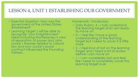 LESSON 4, UNIT 1 ESTABLISHING OUR GOVERNMENT Essential Question: How was the government of the United States established? Learning Target: I will be able.