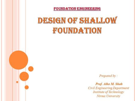 FOUNDATION Engineering Design of shallow foundation