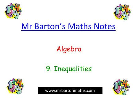 Mr Barton's Maths Notes Algebra 9. Inequalities www.mrbartonmaths.com.
