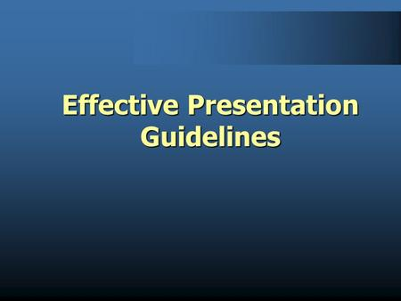 Effective Presentation Guidelines 2 The two keys to a successful presentation are: Planning & Practice Planning & Practice Creating a Presentation.