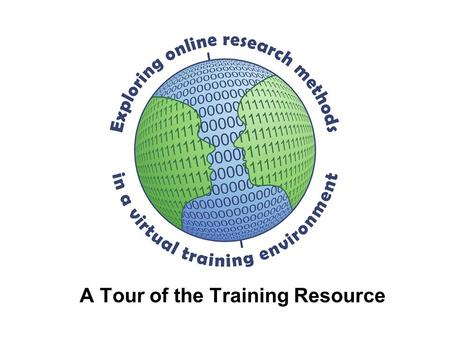 A Tour of the Training Resource. Key sections of the site Site link.