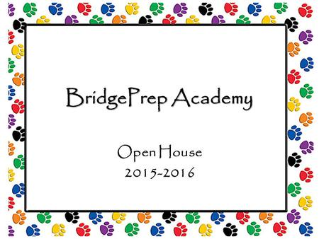 BridgePrep Academy Open House 2015-2016. How to Contact me:  address: