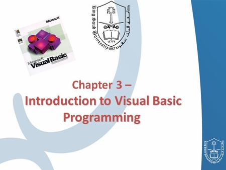 Introduction <strong>to</strong> Visual Basic Programming Chapter 3 – Introduction <strong>to</strong> Visual Basic Programming.