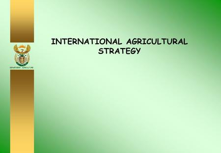 DEPARTMENT: AGRICULTURE INTERNATIONAL AGRICULTURAL STRATEGY.