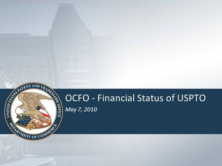 OCFO - Financial Status of USPTO May 7, 2010. 2 FY 2010 Status Authorized level of $1,887.0 million Mid-year Budget Execution Review currently underway.