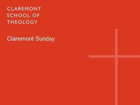 Claremont Sunday. CST 101 Claremont School of Theology (CST) is your seminary. One of 13 United Methodist seminaries in the US, CST is officially designated.