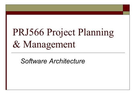PRJ566 Project Planning & Management Software Architecture.