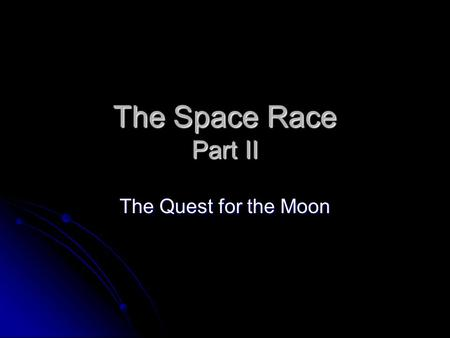The Space Race Part II The Quest for the Moon U.S.S.R. – Luna Missions Luna 1 Luna 1 First spacecraft to achieve Earth- escape velocity. First spacecraft.