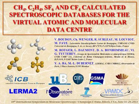 69 th International Symposium on Molecular Spectroscopy / Champaign-Urbana, Illinois, USA, June 16–20, 2014 CH 4, C 2 H 4, SF 6 AND CF 4 CALCULATED SPECTROSCOPIC.