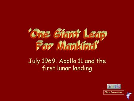 July 1969: Apollo 11 and the first lunar landing Close Encounters.