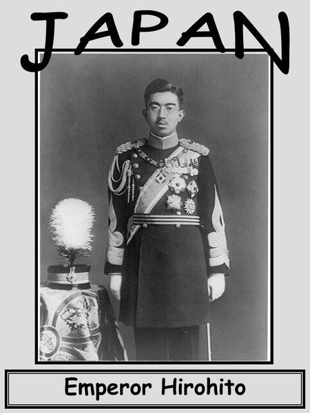 Emperor Hirohito. Born: April 29, 1901; Tokyo, Japan Died: January 7, 1989; Tokyo, Japan Ruled Japan: 1926-1989 Career Highlights Formed an alliance.