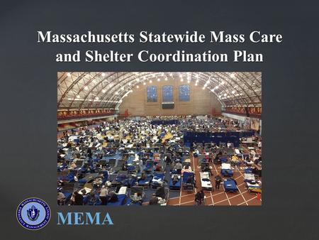 { MEMA Massachusetts Statewide Mass Care and Shelter Coordination Plan 1.