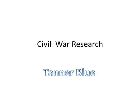 Civil War Research. Union/Confederate Virginia North Carolina South Carolina Georgia Tennessee Florida Texas Arkansas Louisiana Missouri Atlanta Maine.