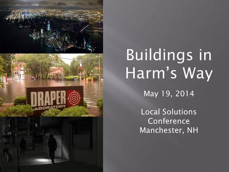 Buildings in Harm's Way May 19, 2014 Local Solutions Conference Manchester, NH.