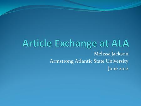 Melissa Jackson Armstrong Atlantic State University June 2012.