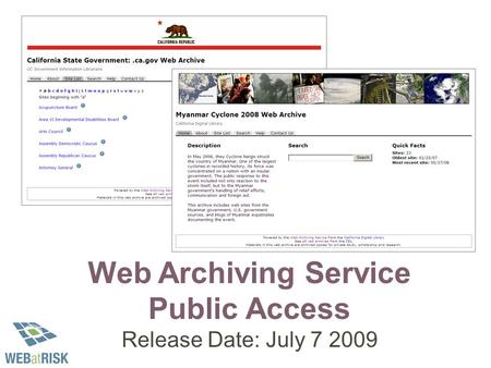 Web Archiving Service Public Access Release Date: July 7 2009.