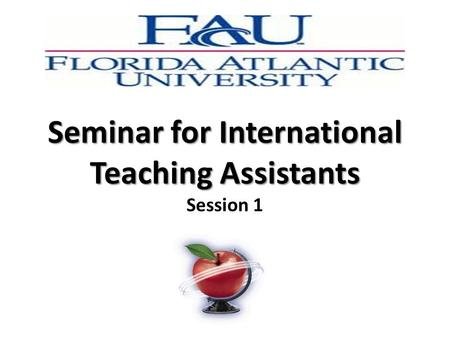 Seminar for International Teaching Assistants Session 1.