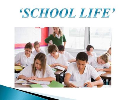 SCHOOL LIFE School Pupils Lessons Career Teachers EducationHomework Subjects.