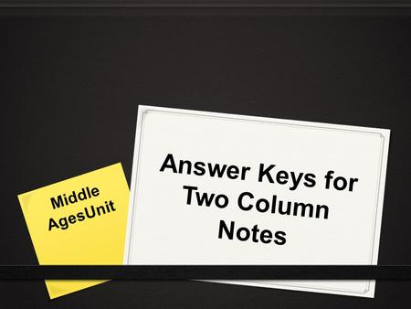 Answer Keys for Two Column Notes Middle AgesUnit.