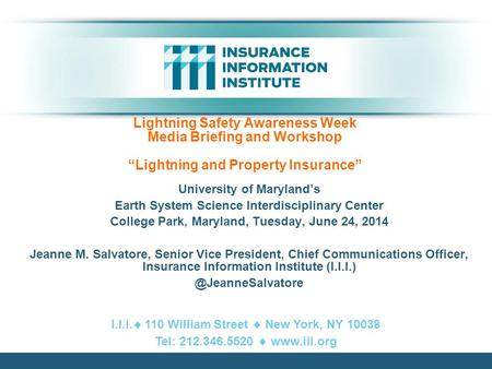 "Lightning Safety Awareness Week Media Briefing and Workshop ""Lightning and Property Insurance"" University of Maryland's Earth System Science Interdisciplinary."
